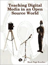 Teaching Digital Media in an Open Source World - Mark Page-Botelho