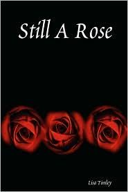 Still a Rose - Lisa Timley