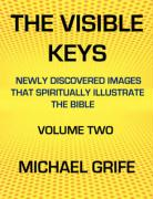 The Visible Keys: Newly Discovered Images That Spiritually Illustrate the Bible, Volume Two