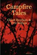 Campfire Tales: Ghost Brothers & Fire Within