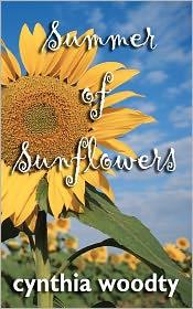 Summer of Sunflowers - Cynthia Woodty