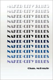 Naked City Blues - Chan. Mckenzie