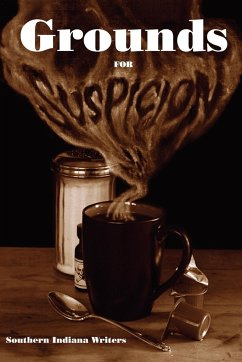 Grounds for Suspicion - Southern Indiana Writers, Indiana Writer