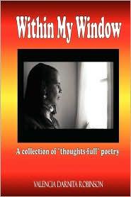 Within My Window - Valencia Darnita Robinson