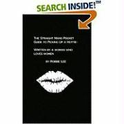 The Straight Mans Pocket Guide to Picking Up a Hottie: Written by a Woman Who Loves Women