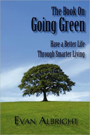 The Book on Going Green - Evan Albright