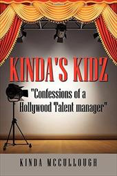 """Kinda's Kidz """"Confessions of a Holllywood Talent Manager"""" - McCullough, Kinda"""