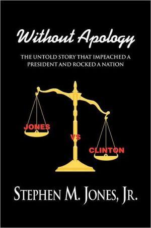 Without Apology - Jr Stephen M. Jones
