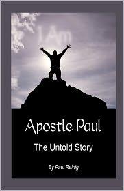 Apostle Paul - Paul Kenneth Reinig