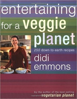 Entertaining for a veggie planet - Didi Emmons