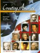 Creating America: Beginnings Through World War I: A History of the United States
