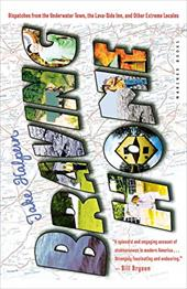 Braving Home: Dispatches from the Underwater Town, the Lava-Side Inn, and Other Extreme Locales - Halpern, Jake