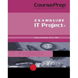 It Project + Courseprep Examguide - Kathy Schwalbe