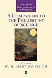 A Companion to the Philosophy of Science - Newton, William H. / Newton-Smith, William H. / Newton-Smith, W. H.