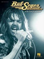 Bob Seger Anthology - Hal Leonard Publishing Corporation