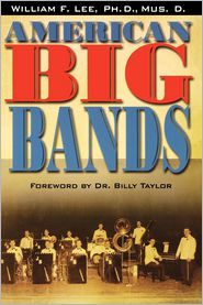 American Big Bands - William F. Lee, Foreword by Billy Taylor