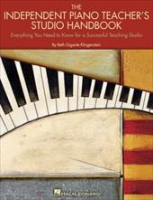 The Independent Piano Teacher's Studio Handbook: Everything You Need to Know for a Successful Teaching Studio - Gigante Klingenstein, Beth