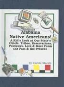 Alabama Native Americans: A Kid's Look at Our State's Chiefs, Tribes, Reservations, Powwows, Lore, and More from the Past and the Present