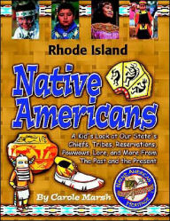 Rhode Island Native Americans: A Kid's Look at Our State's Chiefs, Tribes, Reservations, Powwows, Lore, and More from the Past and the Present - Carole Marsh