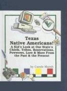 Texas Native Americans: A Kid's Look at Our State's Chiefs, Tribes, Reservations, Powwows, Lore, and More from the Past and the Present