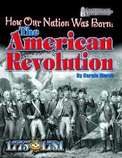 How Our Nation Was Born: The American Revolution - Marsh, Carole