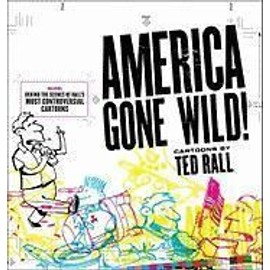 America Gone Wild! - Ted Rall