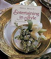 Nell Hill's Entertaining in Style: Inspiring Parties and Seasonal Celebrations - Garrity, Mary Carol / McCay, Bryan E. / Lowe, Jean