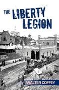 Coffey, Walter: The Liberty Legion