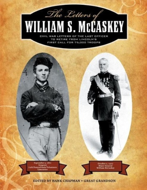 The Letters of William S. McCaskey als Taschenbuch von Hank Chapman - Infinity Publishing.com