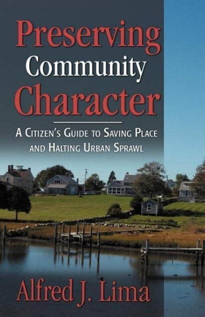 Preserving Community Character als Taschenbuch von Alfred J. Lima - Infinity Publishing.com