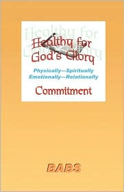 Healthy for God's Glory: Part III: Committment