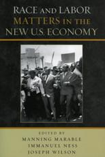 Race and Labor Matters in the New U.S. Economy - Manning Marable (editor), Immanuel Ness (editor), Joseph Wilson (editor), Dan Clawson (contributions), University of Massachusetts (contributions), AmherstBill Fletcher (contributions), Education Director (contributions), AFL-CIOMichael Goldfield (contrib