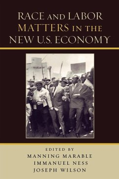 Race and Labor Matters in the New U.S. Economy - Herausgeber: Marable, Manning Wilson, Joseph Ness, Immanuel