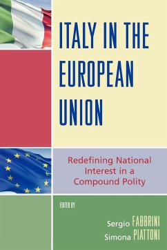 Italy in the European Union: Redefining National Interest in a Compound Polity - Herausgeber: Fabbrini, Sergio Piattoni, Simona