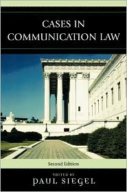 Cases In Communication Law - Paul Siegel