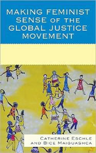 Making Feminist Sense of the Global Justice Movement - Catherine Eschle