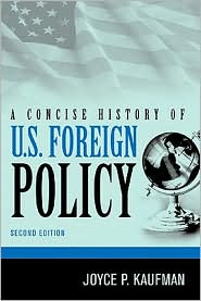 A Concise History of U.S. Foreign Policy - Joyce P. Kaufman