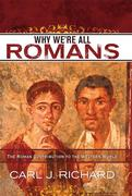 Carl J. Richard: Why We´re All Romans