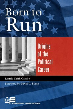 Born to Run: Origins of the Political Career - Gaddie, Ronald Keith
