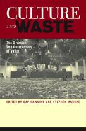Culture and Waste: The Creation and Destruction of Value: The Creation and Destruction of Value