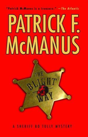 The Blight Way (Sheriff Bo Tully Series #1) - Patrick F. McManus