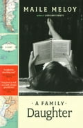 A Family Daughter - Maile Meloy