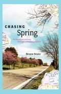 Chasing Spring - Bruce Stutz