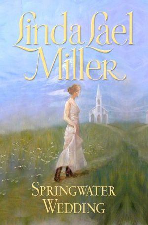 Springwater Wedding - Linda Lael Miller