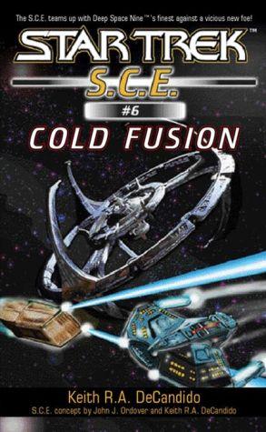 Star Trek S.C.E. #6: Cold Fusion - Keith R.A. DeCandido