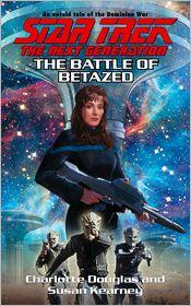 Star Trek The Next Generation: The Battle of Betazed - Charlotte Douglas, Susan Kearney