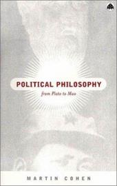Political Philosophy: From Plato to Mao - Cohen, Martin