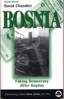 Bosnia - Second Edition: Faking Democracy After Dayton