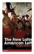 The New Latin American Left: Utopia Reborn