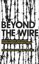 Beyond the Wire - Peter Shirlow; Kieran McEvoy